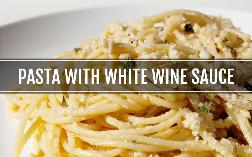 Pasta with white wine sauce