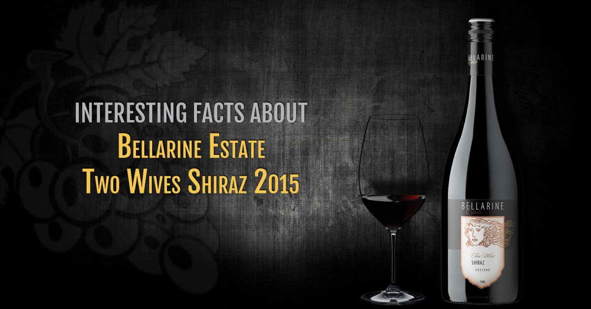 Interesting facts to know about Bellarine Estate Two Wives Shiraz 2015