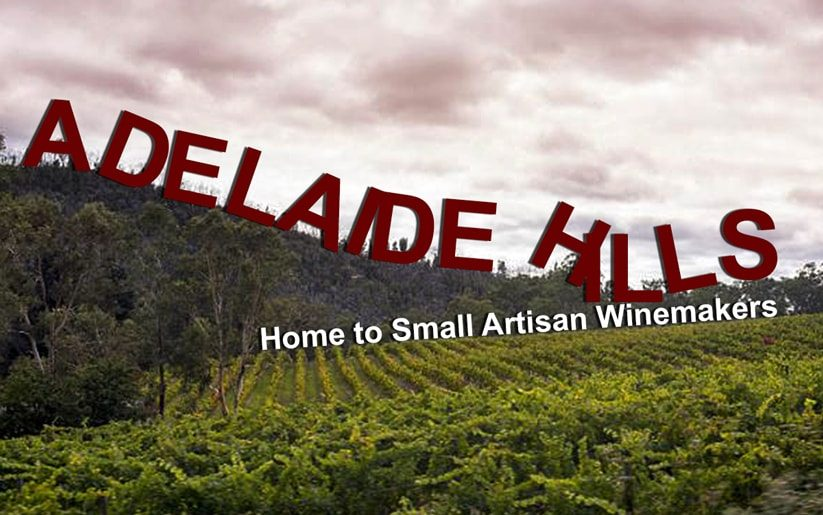 Adelaide Hills: Home to Small Artisan Winemakers