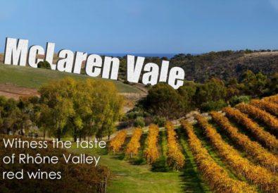 McLaren Vale: Witness the Taste of Rhône Valley Red Wines